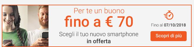 Buono fino a € 70 euro se acquisti uno smartphone